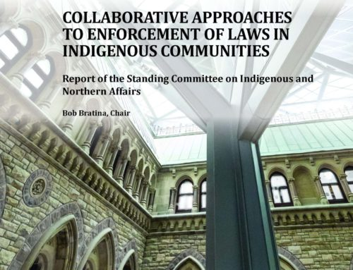 Report of the Standing Committee on Indigenous and Northern Affairs, Collaborative Approaches to Enforcement of Laws in Indigenous Communities